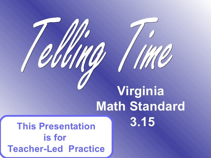 Virginia                   Math Standard This Presentation      3.15       is forTeacher-Led Practice