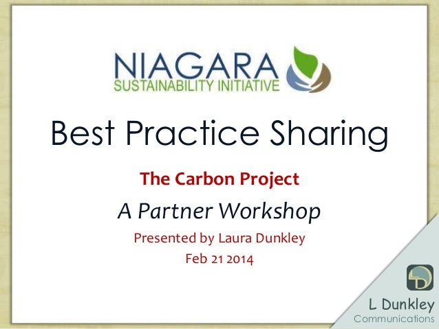 L Dunkley Communications Best Practice Sharing The Carbon Project A Partner Workshop Presented by Laura Dunkley Feb 21 2014