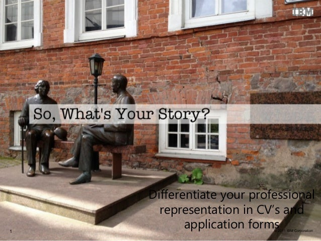 Differentiate your professional      representation in CV's and1           application forms                           © 2...