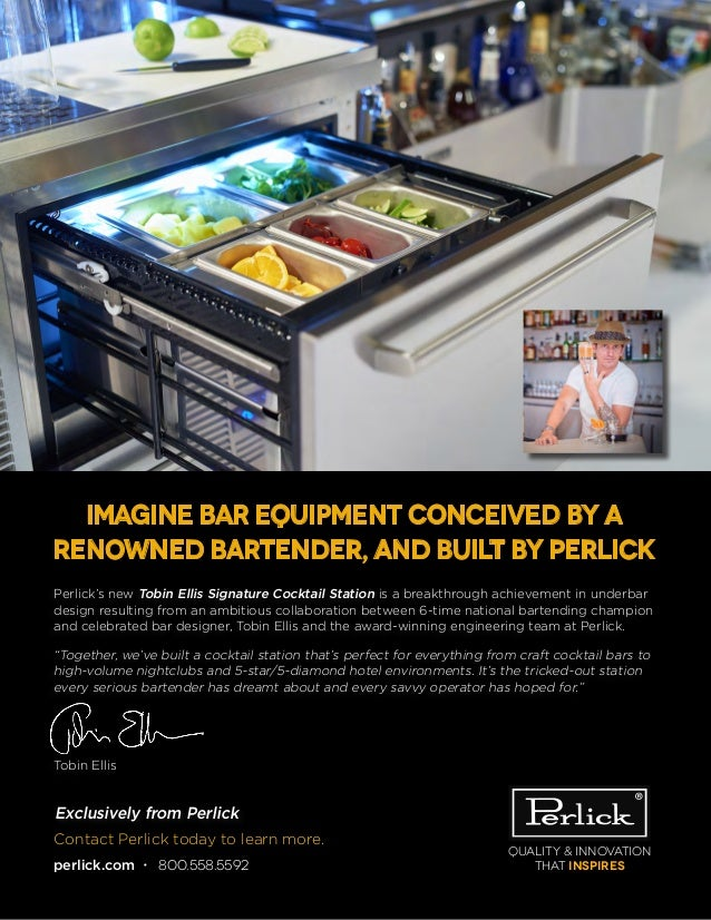 Quality & Innovation that inspires Contact Perlick today to learn more. perlick.com • 800.558.5592 Perlick's new Tobin Ell...