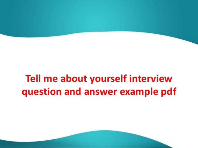 tell me about yourself interview question and answer example pdf