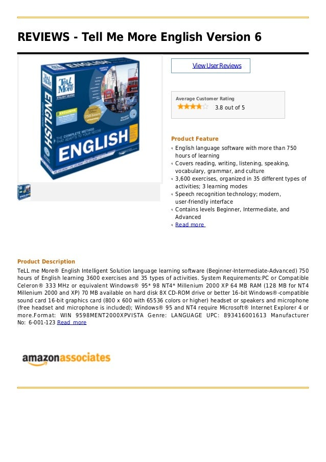 REVIEWS - Tell Me More English Version 6ViewUserReviewsAverage Customer Rating3.8 out of 5Product FeatureEnglish language ...