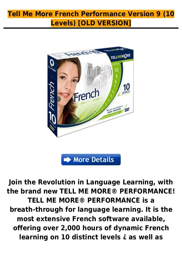 Tell Me More French Performance Version 9 (10Levels) [OLD VERSION]Join the Revolution in Language Learning, withthe brand ...