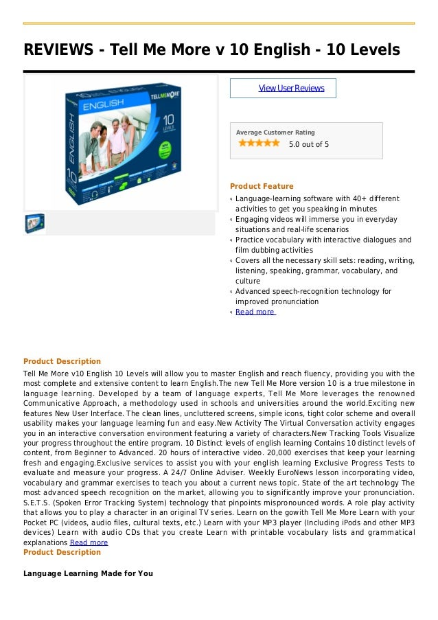 REVIEWS - Tell Me More v 10 English - 10 LevelsViewUserReviewsAverage Customer Rating5.0 out of 5Product FeatureLanguage-l...