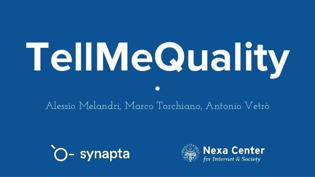 TellMeQuality Alessio Melandri, Marco Torchiano, Antonio Vetrò