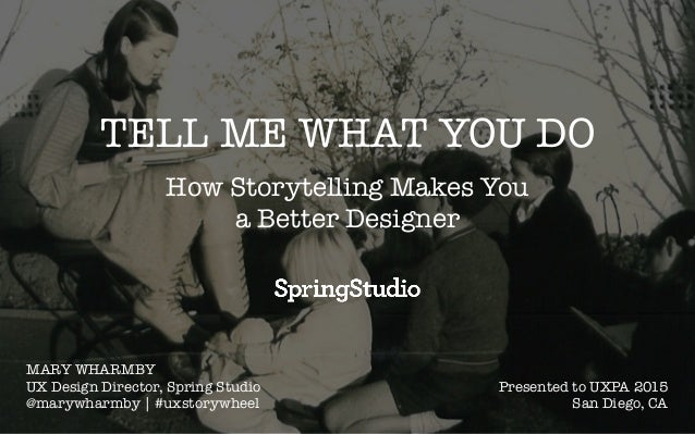 TELL ME WHAT YOU DO How Storytelling Makes You 