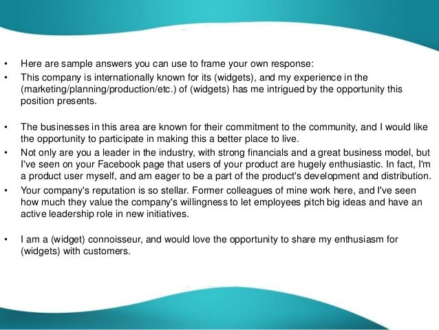 • Here are sample answers you can use to frame your own response: • This company is internationally known for its (widgets...