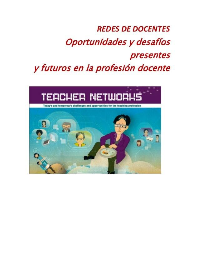 REDES DE DOCENTES  Oportunidades y desafíos presentes y futuros en la profesión docente