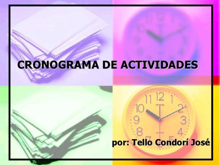 CRONOGRAMA DE ACTIVIDADES  por: Tello Condorí José