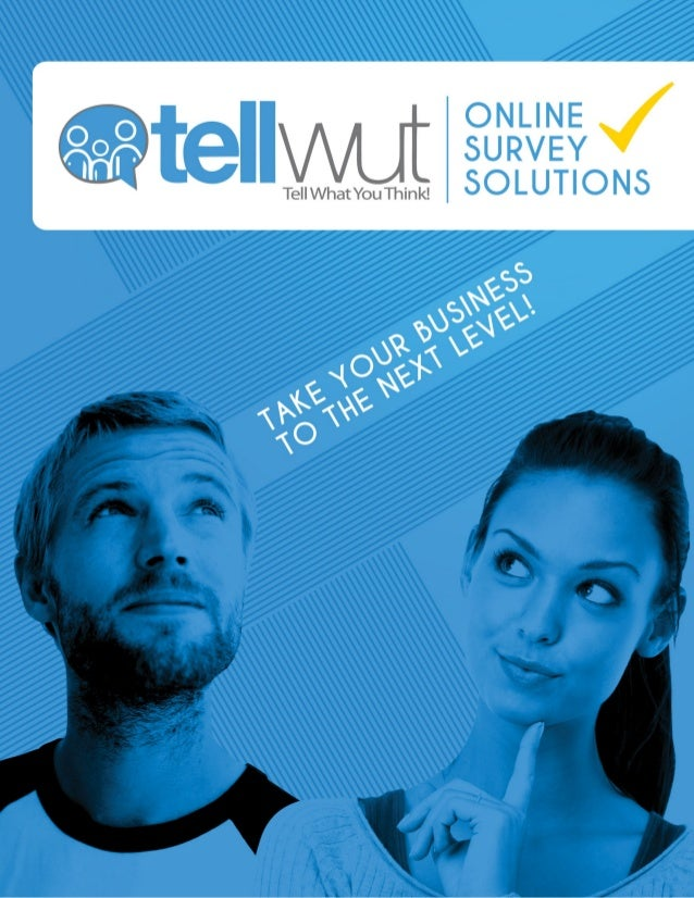 TAKE YOUR BUSINESS TO THE NEXT LEVEL!  Tellwut is an online survey platform which organizations and individuals can quickl...