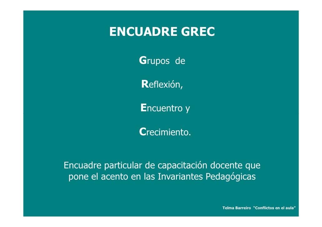 ENCUADRE GREC                   Grupos de                    Reflexión,                    Encuentro y                    ...