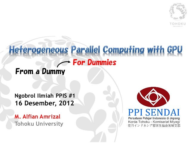 For DummiesFrom a DummyNgobrol Ilmiah PPIS #116 Desember, 2012M. Alfian AmrizalTohoku University