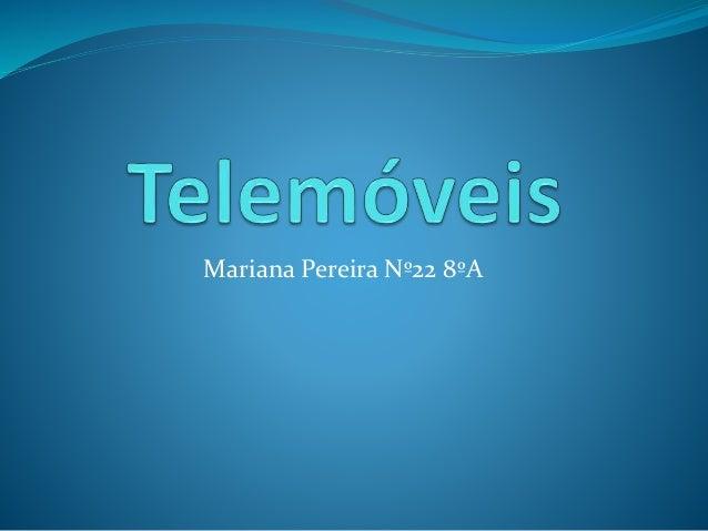 Mariana Pereira Nº22 8ºA