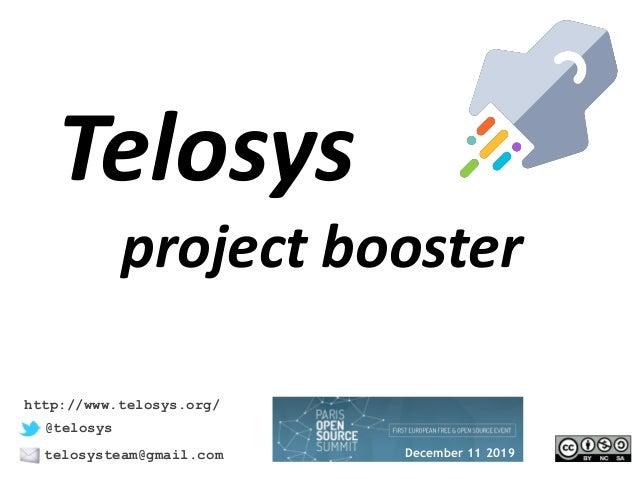 Telosys project booster @telosys telosysteam@gmail.com http://www.telosys.org/ December 11 2019