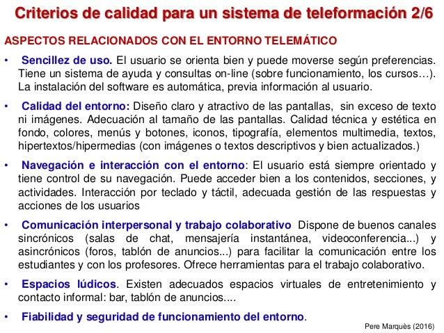 Criterios de calidad para un sistema de teleformación 2/6 Pere Marquès (2016) ASPECTOS RELACIONADOS CON EL ENTORNO TELEMÁT...