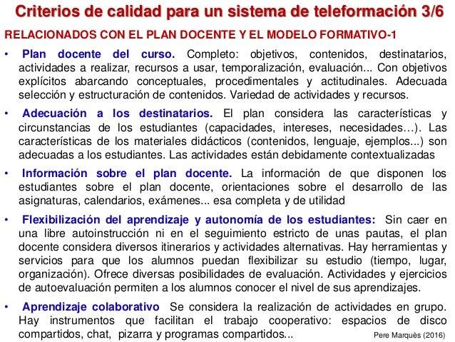 Criterios de calidad para un sistema de teleformación 3/6 Pere Marquès (2016) RELACIONADOS CON EL PLAN DOCENTE Y EL MODELO...