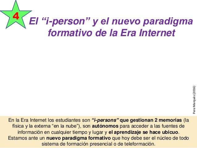 """El """"i-person"""" y el nuevo paradigma formativo de la Era Internet 4 En la Era Internet los estudiantes son """"i-persons"""" que g..."""