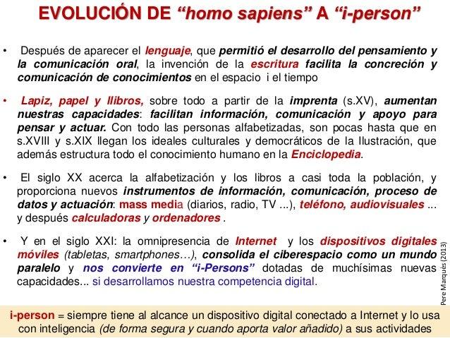 i-person = siempre tiene al alcance un dispositivo digital conectado a Internet y lo usa con inteligencia (de forma segura...