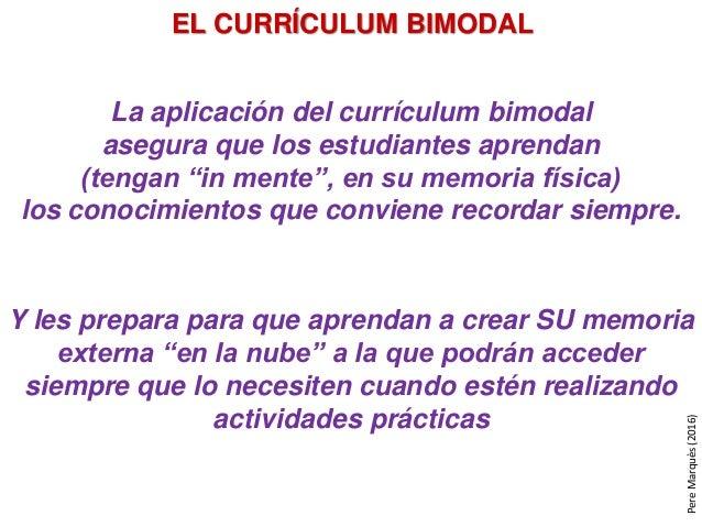 """La aplicación del currículum bimodal asegura que los estudiantes aprendan (tengan """"in mente"""", en su memoria física) los co..."""