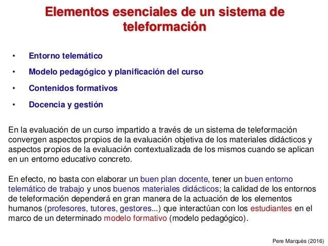 1 • Entorno telemático • Modelo pedagógico y planificación del curso • Contenidos formativos • Docencia y gestión En la ev...