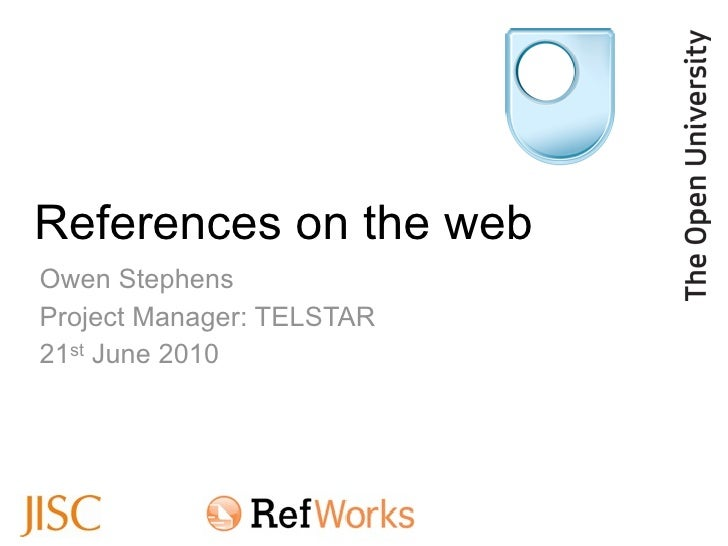 References on the web Owen Stephens Project Manager: TELSTAR 21st June 2010