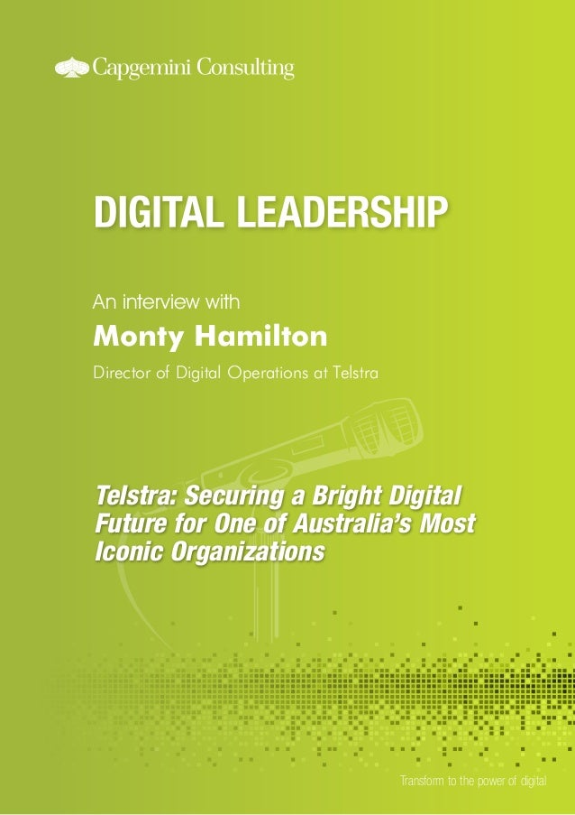 An interview with Transform to the power of digital Monty Hamilton Director of Digital Operations at Telstra Telstra: Secu...