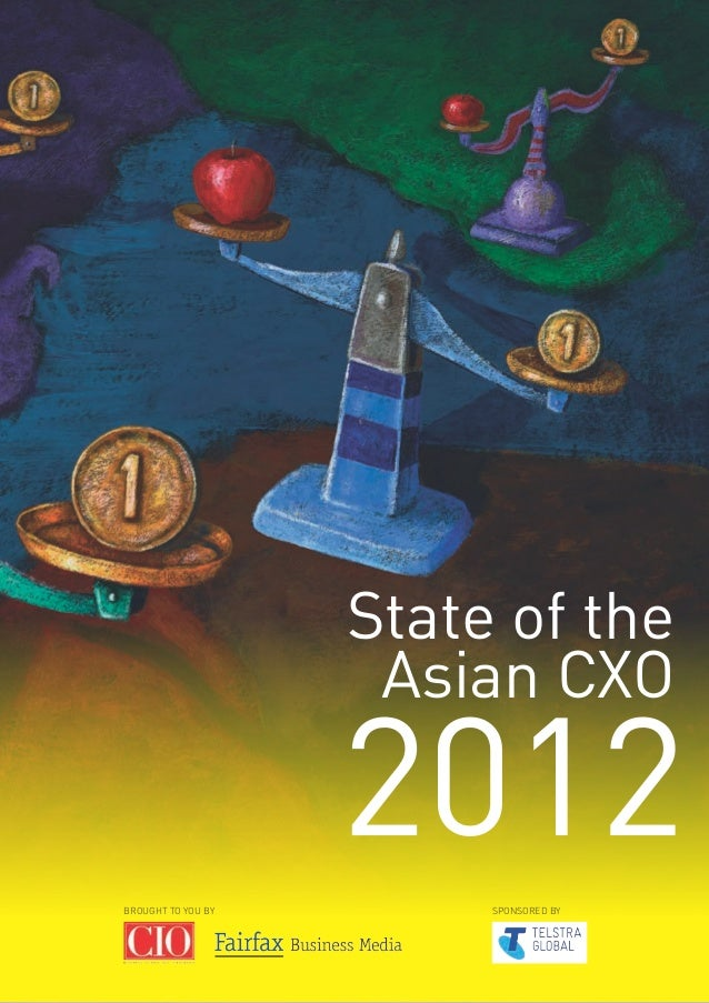 State of the Asian CXO 2012   1                    State of the                     Asian CXObrought to you by        spon...