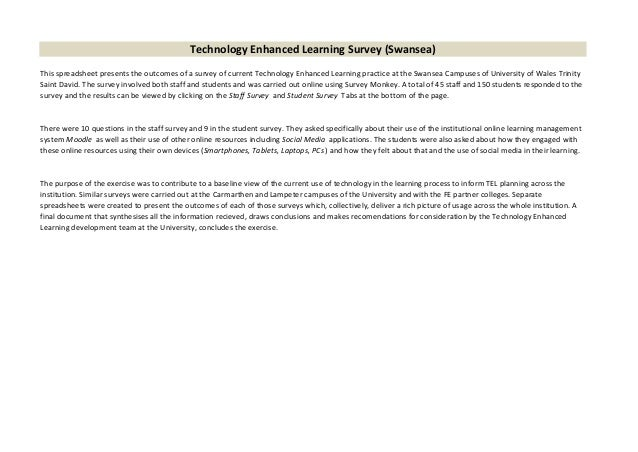 Technology Enhanced Learning Survey (Swansea) This spreadsheet presents the outcomes of a survey of current Technology Enh...