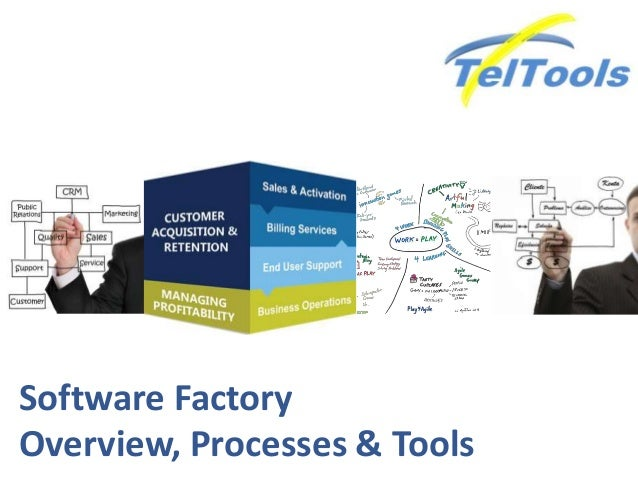 Software Factory Overview, Processes & Tools