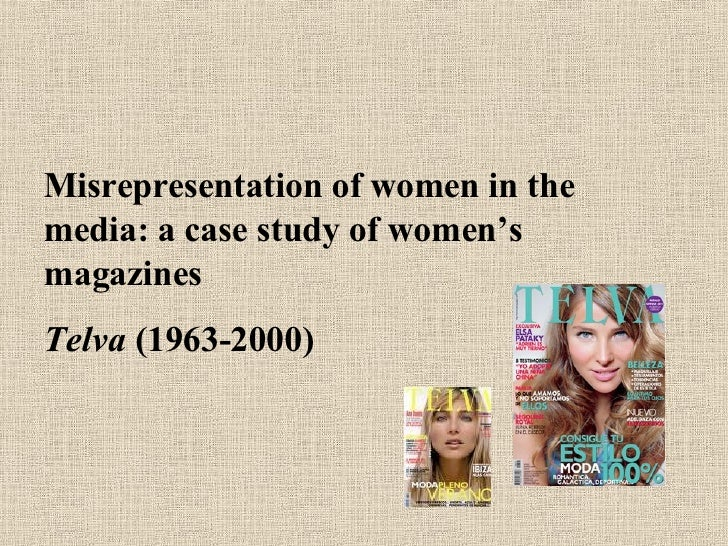 Misrepresentation of women in the media: a case study of women's magazines Telva  (1963-2000)