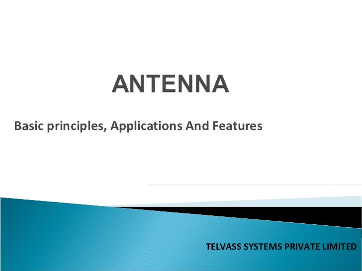 Basic principles, Applications And Features                                 TELVASS SYSTEMS PRIVATE LIMITED