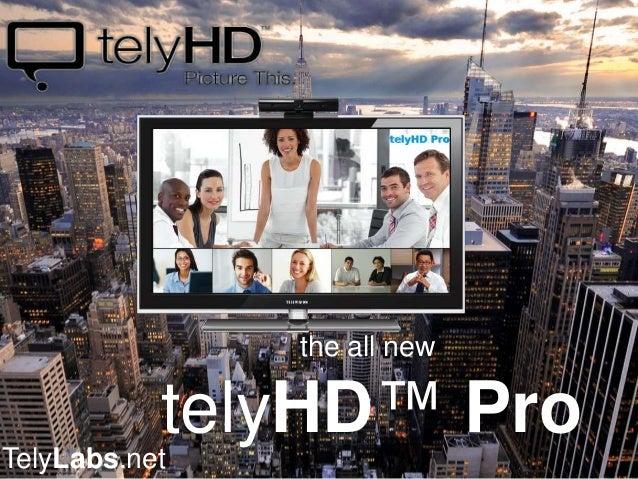the all new telyHD™ Pro TelyLabs.net