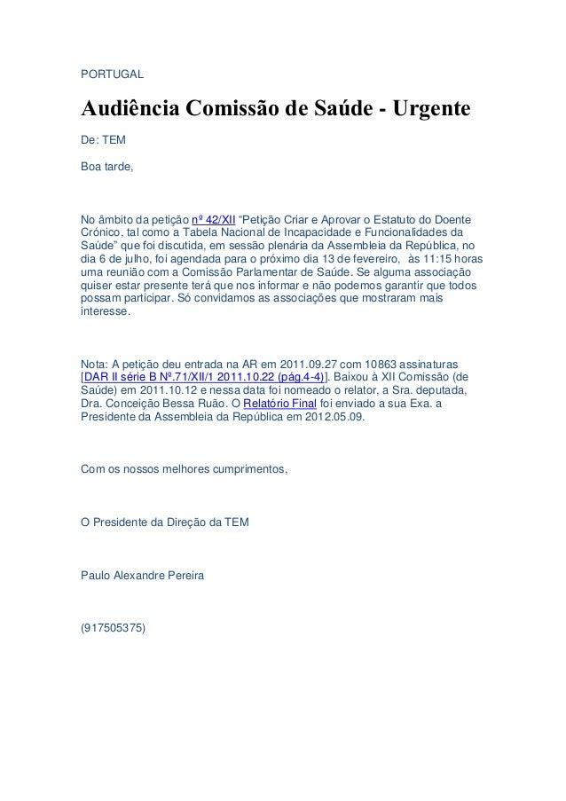 """PORTUGALAudiência Comissão de Saúde - UrgenteDe: TEMBoa tarde,No âmbito da petição nº 42/XII """"Petição Criar e Aprovar o Es..."""