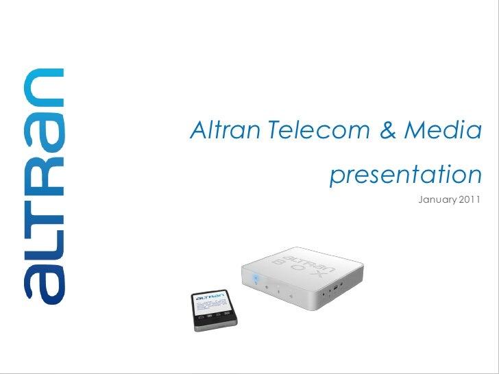 Altran Telecom & Media          presentation                 January 2011