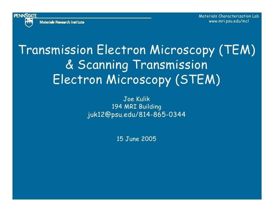 Materials Characterization Lab                                             www.mri.psu.edu/mcl     Transmission Electron M...