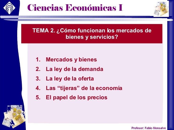 TEMA 2. ¿Cómo funcionan los mercados de bienes y servicios? <ul><li>Mercados y bienes </li></ul><ul><li>La ley de la deman...