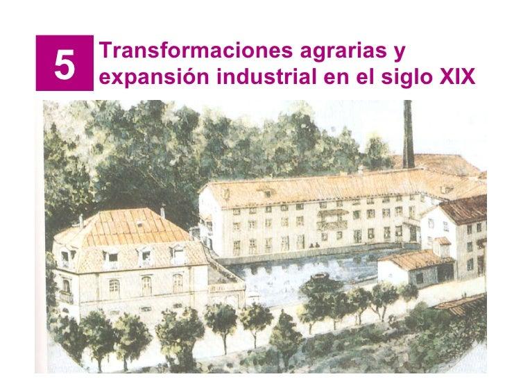 5 Transformaciones agrarias y expansión industrial en el siglo XIX