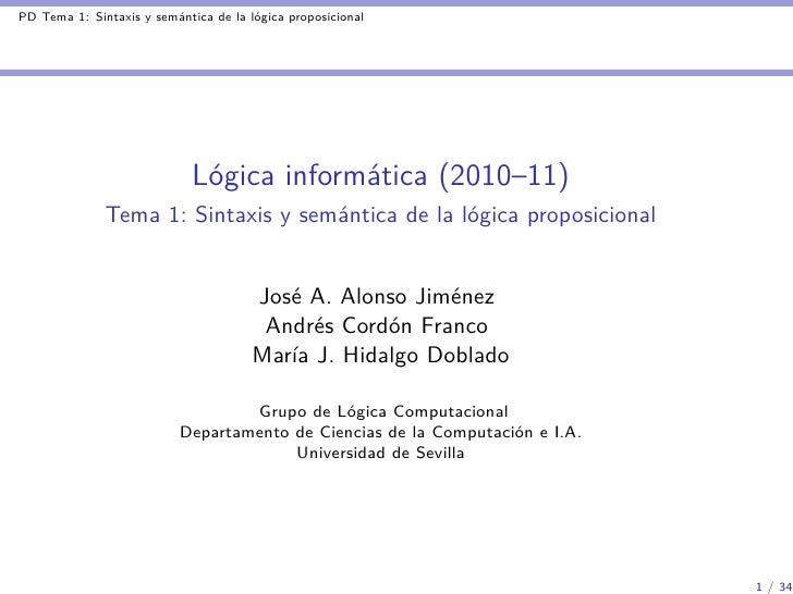 PD Tema 1: Sintaxis y semántica de la lógica proposicional                             Lógica informática (2010–11)       ...