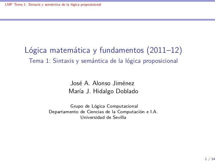 LMF Tema 1: Sintaxis y semántica de la lógica proposicional           Lógica matemática y fundamentos (2011–12)           ...