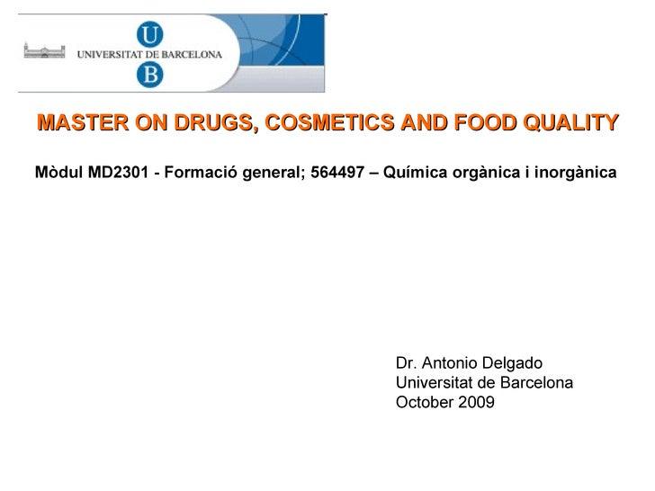 Mòdul MD2301 - Formació general; 564497 – Química orgànica i inorgànica MASTER ON DRUGS, COSMETICS AND FOOD QUALITY Dr. An...