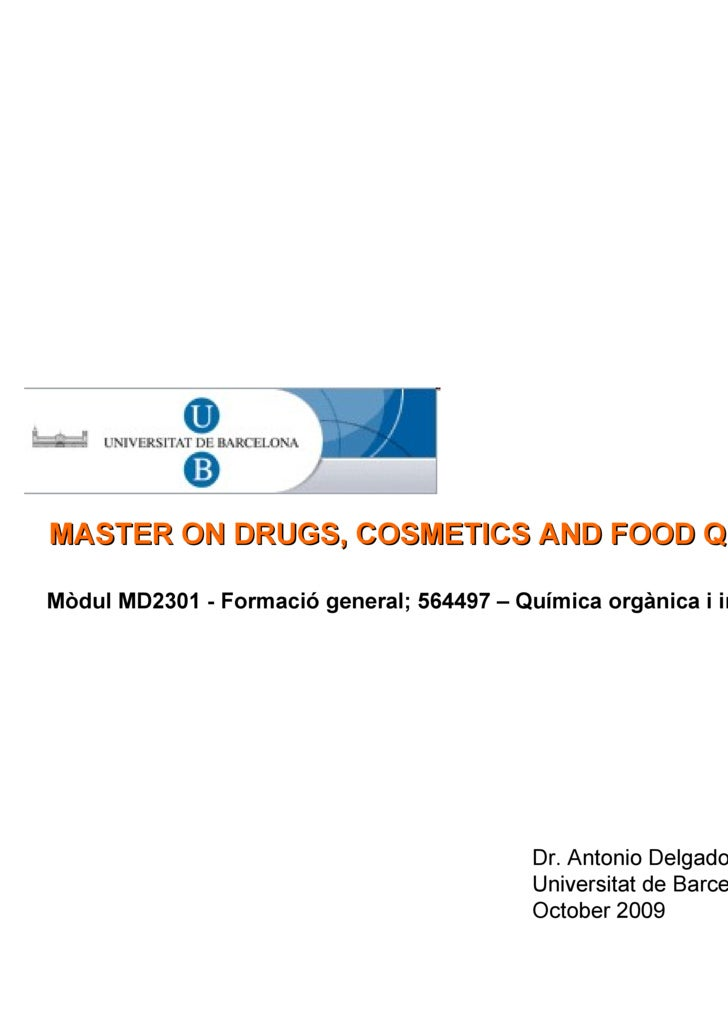 Mòdul MD2301 - Formació general; 564497 – Química orgànica i inorgànica MASTER ON DRUGS, COSMETICS AND FOOD QUALITY Dr. An...