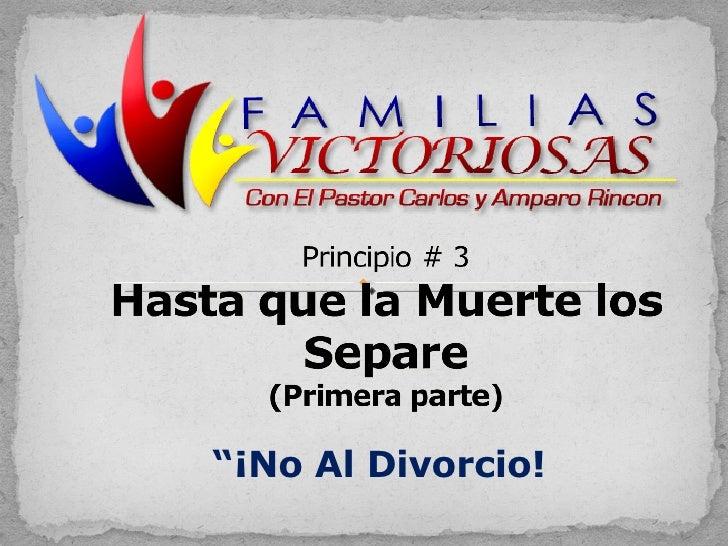 """"""" ¡No Al Divorcio!"""
