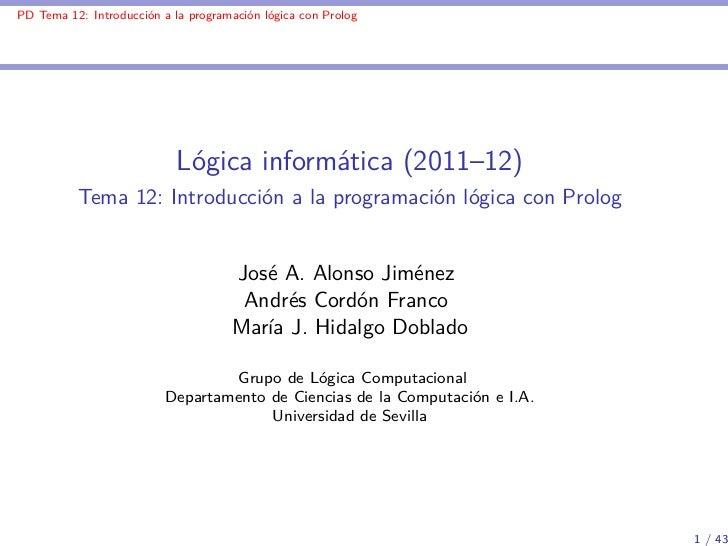 PD Tema 12: Introducción a la programación lógica con Prolog                            Lógica informática (2011–12)      ...