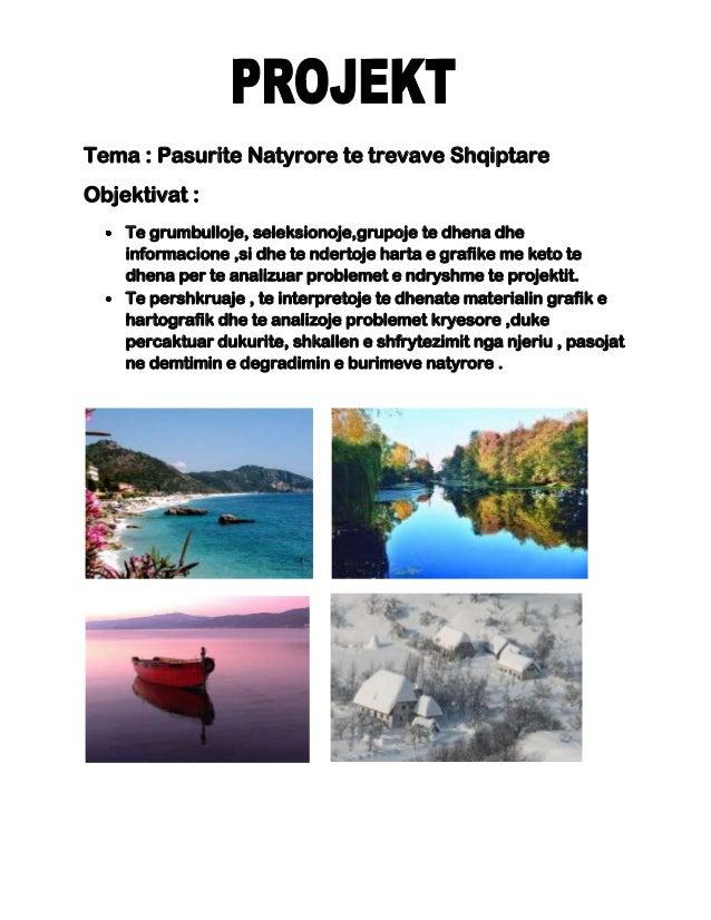 Tema : Pasurite Natyrore te trevave Shqiptare Objektivat : Te grumbulloje, seleksionoje,grupoje te dhena dhe informacione ...