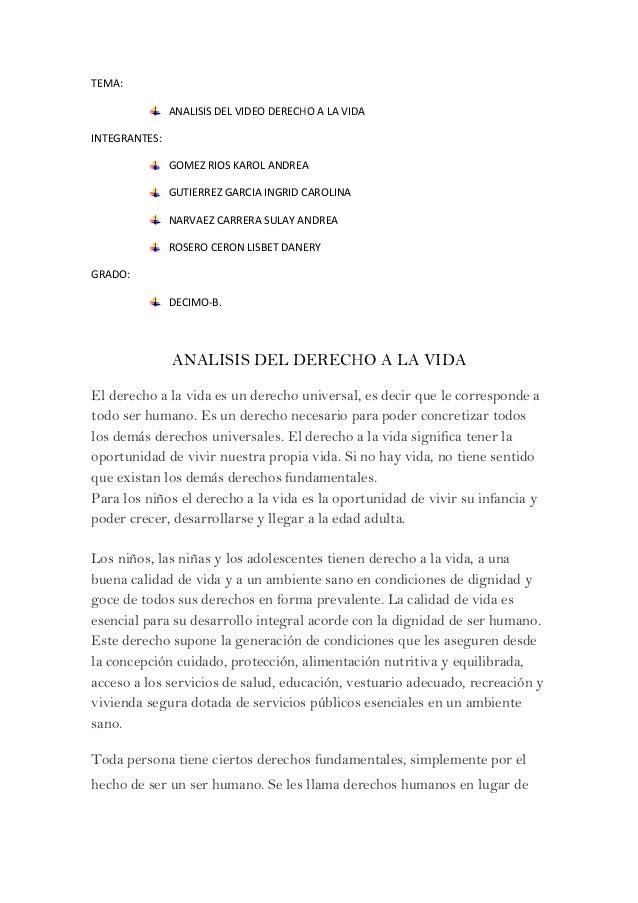 TEMA: ANALISIS DEL VIDEO DERECHO A LA VIDA INTEGRANTES: GOMEZ RIOS KAROL ANDREA GUTIERREZ GARCIA INGRID CAROLINA NARVAEZ C...