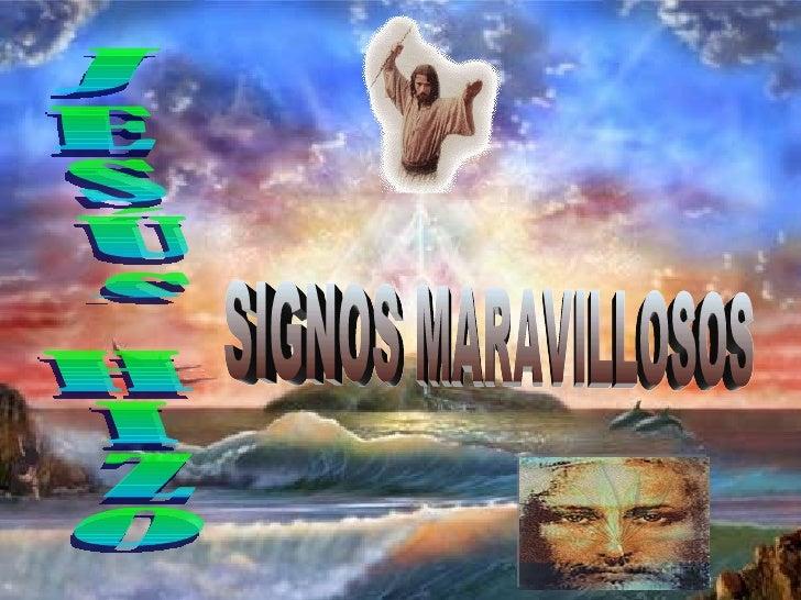 JESÚS HIZO SIGNOS MARAVILLOSOS