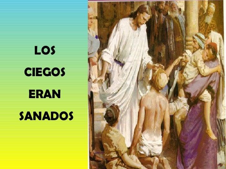 LOS  CIEGOS  ERAN  SANADOS