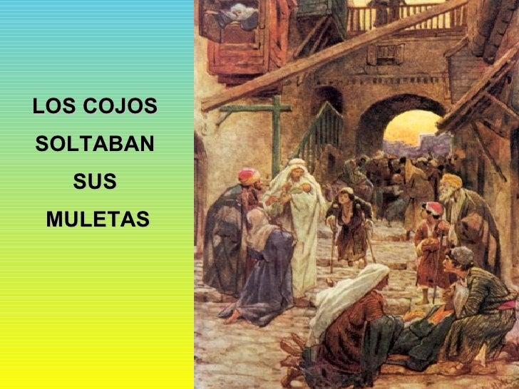 LOS COJOS  SOLTABAN  SUS  MULETAS