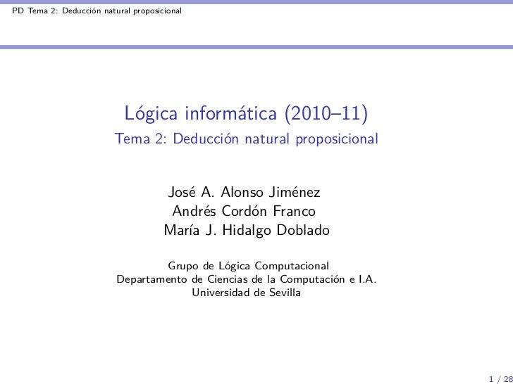 PD Tema 2: Deducción natural proposicional                           Lógica informática (2010–11)                         ...