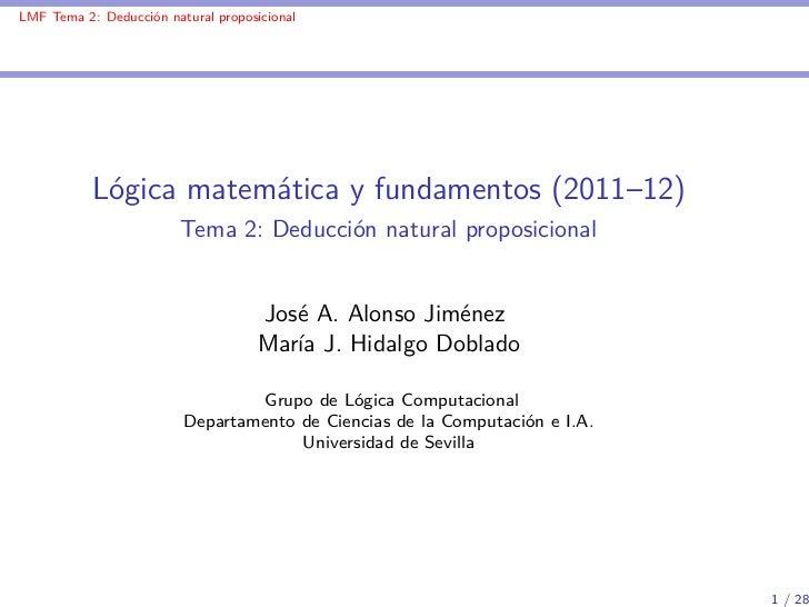 LMF Tema 2: Deducción natural proposicional           Lógica matemática y fundamentos (2011–12)                         Te...